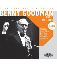 Benny Goodman Yale University Archives Volume 1 1955-1986