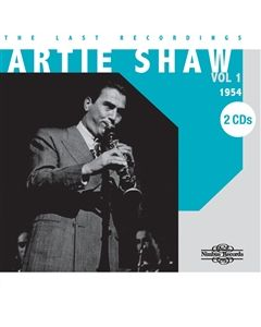 Artie Shaw The Last Recordings Volume 1