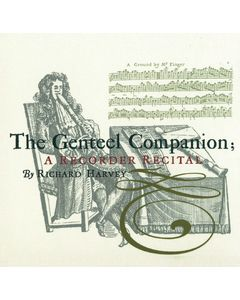 The Genteel Companion - A Recorder Recital by Richard Harvey
