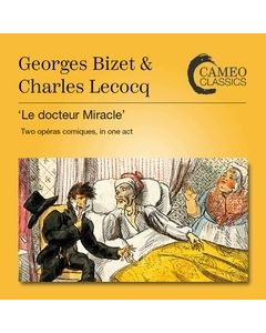 Bizet: Le Docteur Miracle - Opéra Comique in One Act