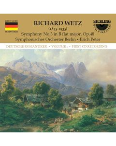 German Romantics: Richard Wetz Volume 1