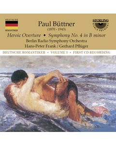 German Romantics: Paul Büttner Orchestral Works