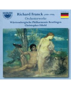 German Romantics: Richard Franck Orchestral Works