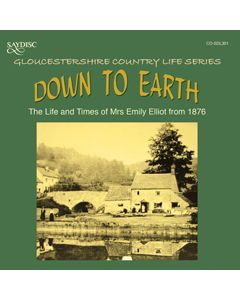 Down to Earth, The Life and Times of Mrs Emily Elliot (Born 1876)