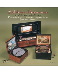 Sublime Harmonie of Victorian Musical Boxes. Favourite opera arias and popular tunes from the classics