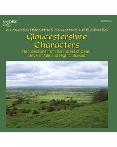 Gloucestershire Characters, Recollections from the Forest of Dean