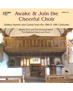 Awake & Join The Cheerful Choir: Gallery Hymns and Carols from the 18th and 19th centuries