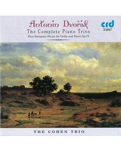 Antonín Dvořák - The Complete Piano Trios - The Cohen Trio