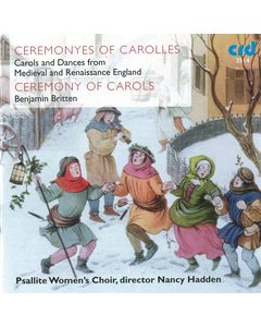 Benjamin Britten: Ceremonyes of Carolles - Carols and Dances from Medieval and Renaissance England