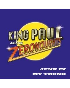 King Paul and the Zeronaughts: Junk In My Trunk