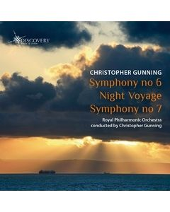 Christopher Gunning: Symphonies Nos. 6 & 7 and Night Voyage