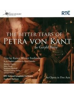 Gerald Barry: The Bitter Tears of Petra von Kant - An Opera in Five Acts