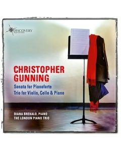Christopher Gunning: Sonata for Pianoforte and Trio for Violin, Cello & Piano