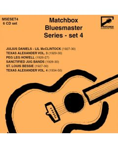 Matchbox Bluesmaster Series: Julius Daniels - Lil McClintock; Texas Alexander Vol.3; Peg Leg Howell; Sanctified Jug Bands; St. Louis Bessie; Texas Alexander Vol.4