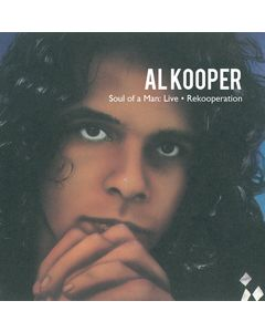 Al Kooper - Soul Of A Man: Live & ReKooperation