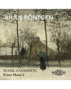 Julius Röntgen: Piano Music Vol. 2