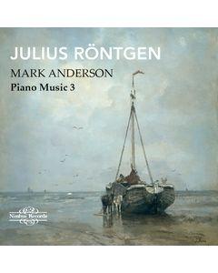 Julius Röntgen: Piano Music Vol. 3