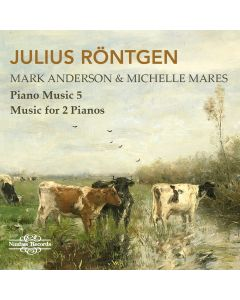 Julius Röntgen: Piano Music Vol. 5 - Music for 2 Pianos