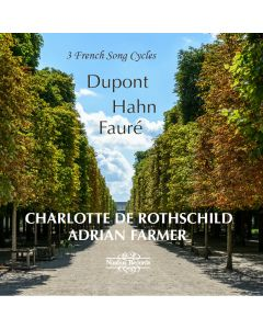 Dupont, Hahn & Fauré: 3 French Song Cycles