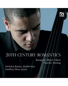 20th Century Romantics - Works for Double Bass