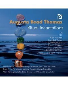 Augusta Read Thomas: Ritual Incantations