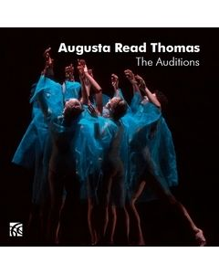 Augusta Read Thomas: The Auditions