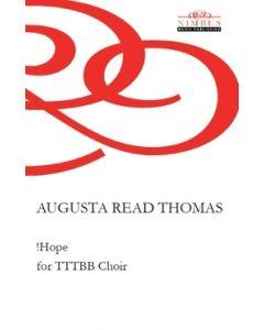 Augusta Read Thomas: !HOPE for TTTBB Choir [Printed Music]