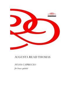 Augusta Read Thomas: Avian Capriccio for Brass Quintet - score and parts [Printed Music]