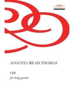 Augusta Read Thomas: CHI for String Quartet [Printed Music]
