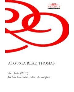 Augusta Read Thomas: Acrobats for Flute, Bass Clarinet, Violin, Cello & Piano [Printed Music]