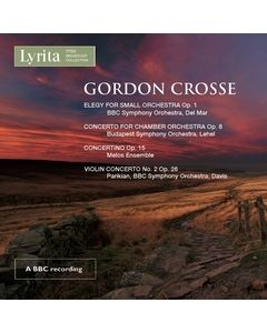 Gordon Crosse: Works for Small Orchestra & Chamber Orchestra