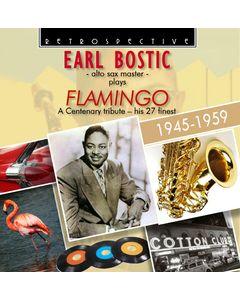 Earl Bostic - alto sax master plays Flamingo - A Centenary Tribute, his 27 finest