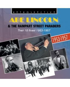 Abe Lincoln & The Rampart Street Paraders - Their 18 Finest