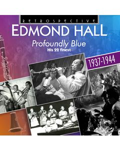 Edmond Hall: Profoundly Blue - His 22 Finest 1937-1944