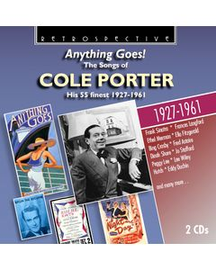 Anything Goes! The Songs of Cole Porter: His 55 Finest 1927-1961
