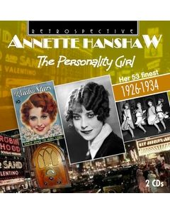 Annette Hanshaw: The Personality Girl - Her 53 Finest 1926-1934