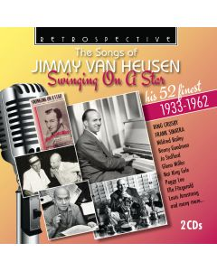 The Songs of Jimmy van Heusen: Swinging On A Star - His 52 Finest 1933-1962