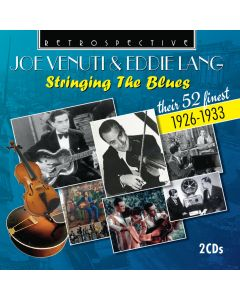 Joe Venuti & Eddie Lang: Stringing The Blues - Their 52 Finest 1926-1933
