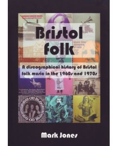 Bristol Folk A Discographical History Of Bristol Folk Music In The 1960S & 1970S
