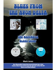 Blues From The Avon Delta: The Matchbox Blues Story [Book]