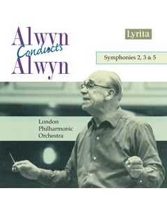 Alwyn Symphonies Nos. 2, 3 & 5