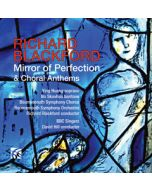 Richard Blackford - Mirror of Perfection and Choral Anthems